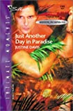 Davis, Justine: Just Another Day In Paradise (Redstone, Incorporated) (Silhouette Intimate Moments)