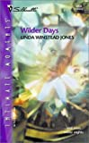 Linda Winstead Jones: Wilder Days (Silhouette Intimate Moments)