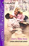 Linda Winstead Jones: Clint's Wild Ride (Silhouette Intimate Moments)