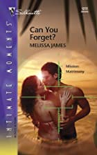 Can You Forget? by Melissa James