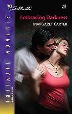 Embracing Darkness by Margaret L. Carter