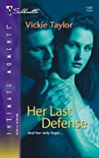 Her Last Defense by Vickie Taylor