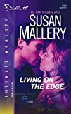 Mallery, Susan: Living on the Edge (Silhouette Intimate Moments)