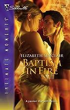 Baptism in Fire by Elizabeth Sinclair