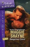 Shayne, Maggie: Dangerous Lover (Silhouette Intimate Moments)