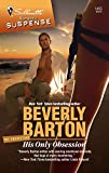 Barton, Beverly: His Only Obsession (Silhouette Romantic Suspense)