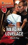 Lovelace, Merline: Match Play (Silhouette Romantic Suspense)