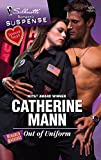 Mann, Catherine: Out Of Uniform (Silhouette Romantic Suspense)