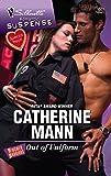 Mann, Catherine: Out Of Uniform (Silhouette Romantic Suspense)