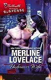 Lovelace, Merline: Undercover Wife (Silhouette Romantic Suspense)