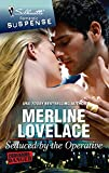Lovelace, Merline: Seduced by the Operative (Silhouette Romantic Suspense)