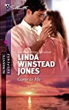 Jones, Linda Winstead: Come to Me (Silhouette Romantic Suspense)
