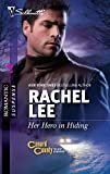 Lee, Rachel: Her Hero in Hiding (Silhouette Romantic Suspense)
