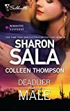 Sala, Sharon / Thompson, Colleen: Deadlier Than The Male (Silhouette Romantic Suspense #1631, The Fiercest Heart, Lethal Lessons)