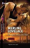 Lovelace, Merline: Strangers When We Meet (Harlequin Romantic Suspense)