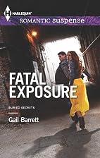 Fatal Exposure by Gail Barrett