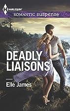 Deadly Liaisons (Harlequin Romantic…