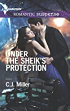 Under the Sheik's Protection by C. J. Miller