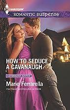 How to Seduce a Cavanaugh by Marie…