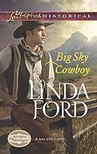Big Sky Cowboy (Montana Marriages) by Linda…
