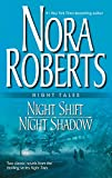 Roberts, Nora: Night Tales: Night Shift/Night Shadow/Nightshade/night Smoke