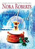 Roberts, Nora: Gabriel&#39;s Angel