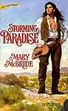 Mary McBride: Storming Paradise (Harlequin Historical , No 424)