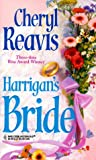 Reavis, Cheryl: Harrigan's Bride