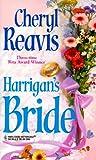 Cheryl Reavis: Harrigan's Bride (Harlequin Historicals, 439)