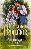 Deborah Hale: My Lord Protector (Harlequin Historical)