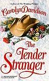 Davidson, Carolyn: The Tender Stranger (Harlequin Historical)
