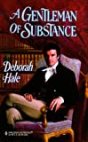 Deborah Hale: A Gentleman of Substance (Harlequin Historical Series, No. 488)