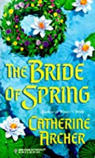 The Bride of Spring by Catherine Archer