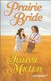 Julianne MacLean: Prairie Bride (Harlequin Historical, No. 526)