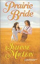 Prairie Bride by Julianne Maclean