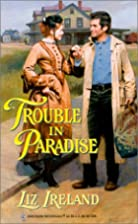 Trouble in Paradise by Liz Ireland