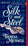 Michaels, Theresa: Silk And Steel (Historical)