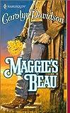 Davidson, Carolyn: Maggie'S Beau (Harlequin Historical)