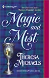 Theresa Michaels: Magic And Mist (Historical)