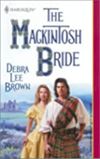 The Mackintosh Bride by Debra Lee Brown