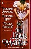 Deborah Simmons: The Love Match (Harlequin Historical Series, No. 599)