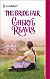 Reavis, Cheryl: The Bride Fair (Harlequin Historical)