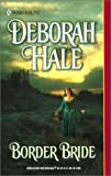 Hale, Deborah: Border Bride (Harlequin Historical Series, No. 619)