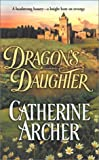 Archer, Catherine: Dragon's Daughter
