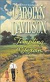 Davidson, Carolyn: Tempting A Texan