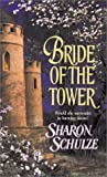 Schulze, Sharon: Bride of the Tower