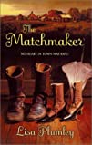 Plumley, Lisa: The Matchmaker (Harlequin Historical)