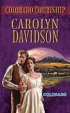 Davidson, Carolyn: Colorado Courtship (Harlequin Historical)