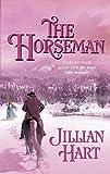 Hart, Jillian: The Horseman (Harlequin Historical)