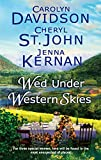 Davidson, Carolyn: Wed Under Western Skies: AbandonedAlmost A BrideHis Brother's Bride (Harlequin Historical)